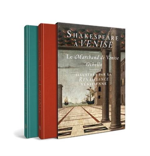 Shakespeare  Venise - Le Marchand de Venise et Othello illustrs par la Renaissance vnitienne