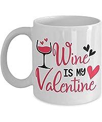 Idea Regalo - Wine Is My Valentine Mug Novità Compleanno Valentine 'S Day Gift Tazza da caffè in ceramica