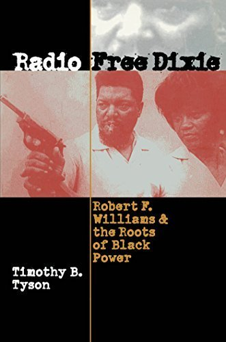 Radio Free Dixie: Robert F. Williams and the Roots of Black Power by Timothy B. Tyson (1999-10-25)