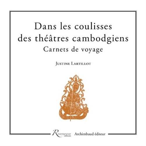 Descargar Libro Dans les coulisses des théâtres cambodgiens - Carnet de voyage de Justine Lartillot