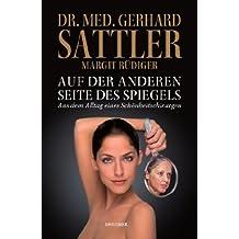 Auf der anderen Seite des Spiegels: Aus dem Alltag eines Schönheitschirurgen