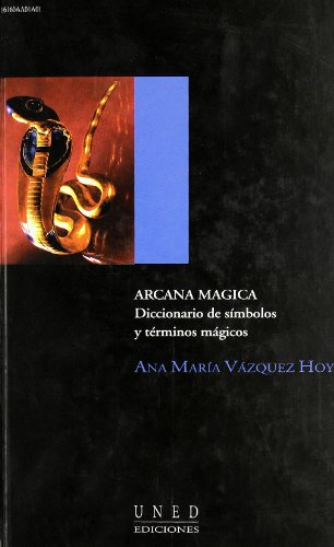 Arcana Magica. Diccionario de Símbolos y Términos Mágicos (AULA ABIERTA)