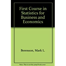 First Course in Statistics for Business and Economics