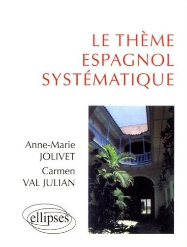 Le thème espagnol systématique: 900 phrases de thème par Anne-Marie Jolivet