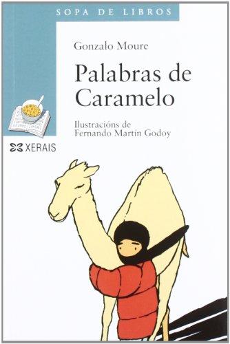 Palabras de Caramelo (Galego) (Infantil E Xuvenil - Sopa De Libros - De 12 Anos En Diante) por Gonzalo Moure