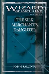 THE SILK MERCHANT'S DAUGHTER (WIZARD OF EARTH'S END Book 7)