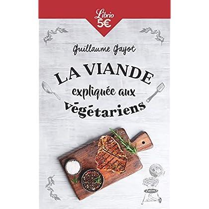 La viande expliquée aux végétariens : 50 bonnes raisons de manger de la viande !