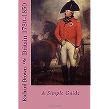 Britain 1780-1850:: A Simple Guide