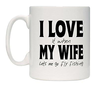 (#3495) 10oz Fun Coffee Mug / Coaster or Mug & Coaster Printed With - I Love It When My Wife Lets Me Go Fly Fishing by Printed by The Acme Mug Co