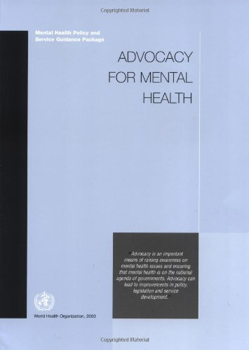 Advocacy for Mental Health: Mental Health Policy and Service Guidance Package by Who (2003-12-11)