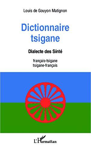 Dictionnaire tsigane: Dialecte des Sinté - français-tsigane /tsigane -français por Louis De Gouyon Matignon