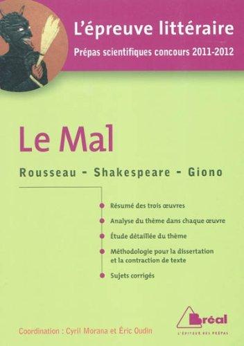Le mal - Rousseau - Shakespeare - Giono, L'epreuve litteraire Prépas scientifiques concours 2011/2012