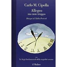 Allegro ma non troppo-Le leggi fondamentali della stupidità umana di Cipolla, Carlo M. (2013) Tapa dura