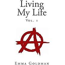 Living My Life, Vol. 1 by Emma Goldman (2014-02-04)