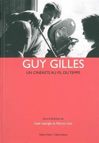Guy Gilles par Gaël Lépingle, Marcos Uzal