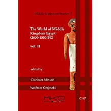 The World of Middle Kingdom Egypt (2000-1550 BC) (Middle Kingdom Studies)