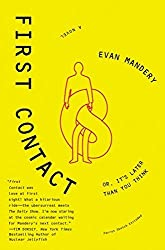 First Contact: Or, It's Later Than You Think by Evan Mandery (2010-01-26)