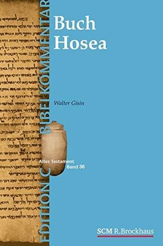 Das Buch Hosea (Edition C/AT/Band 37) (EDITION C - Bibelkommentare AT (37))