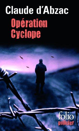 Opération Cyclope : Une enquête du colonel Lanvaux