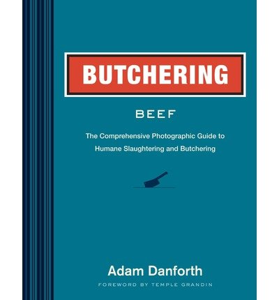 [(Butchering Beef)] [ By (author) Adam Danforth ] [March, 2014]