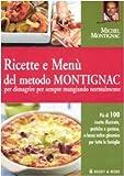 Scarica Libro Ricette e menu del metodo Montignac per dimagrire per sempre mangiando normalmente Ediz illustrata (PDF,EPUB,MOBI) Online Italiano Gratis