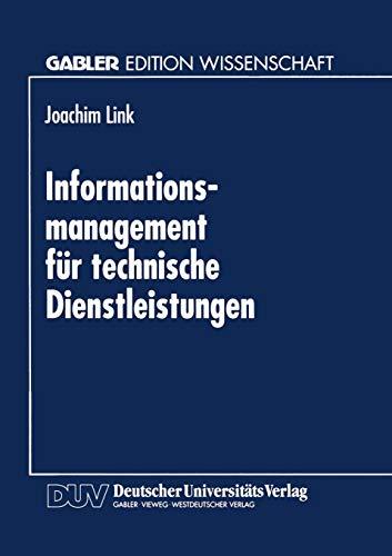 Informations-management für technische Dienstleistungen: Möglichkeiten Und Grenzen Eines Indikatorgestützten Planungsinformatiossystems (Gabler Edition Wissenschaft) (German Edition)