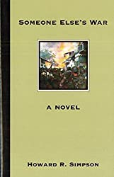 Someone Else's War: A Novel by Howard R. Simpson (2003-09-25)