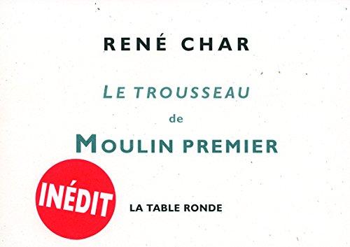 Le Trousseau du «Moulin Premier»