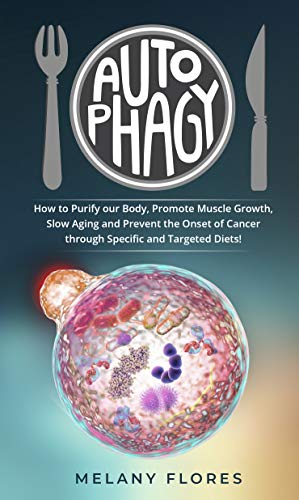 Autophagy How To Purify Our Body Promote Muscle Growth