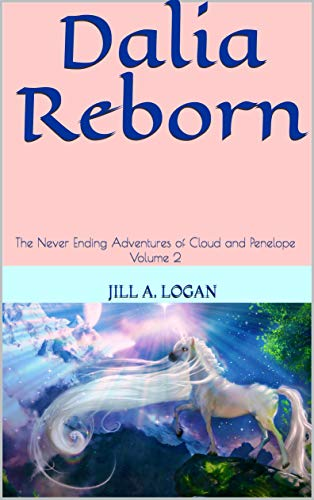 Dalia Reborn: The Never Ending Adventures of Cloud and Penelope Volume 2 (English Edition)