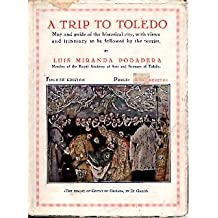 A TRIP TO TOLEDO. MAP AND GUIDE OF THE HISTORICAL CITY, WITH VIEWS AND ITINERARY TO BE FOLLOWED BY THE TOURIST.