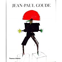 [(Jean-Paul Goude: As Goude as it Gets)] [ By (author) Jean-Paul Goude, Contributions by Jean-Paul Gaultier, Contributions by Edgar Morin, Contributions by Jerome Sans, Contributions by George Lois ] [April, 2012]