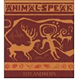 Animal-Speak: Understanding Animal Messengers, Totems, and Signs Andrews, Ted ( Author ) Aug-01-2007 Compact Disc