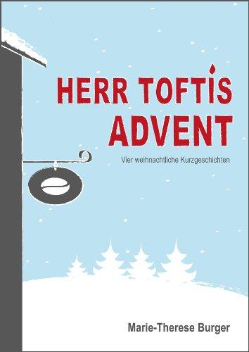 Herr Toftis Advent: Vier weihnachtliche Kurzgeschichten