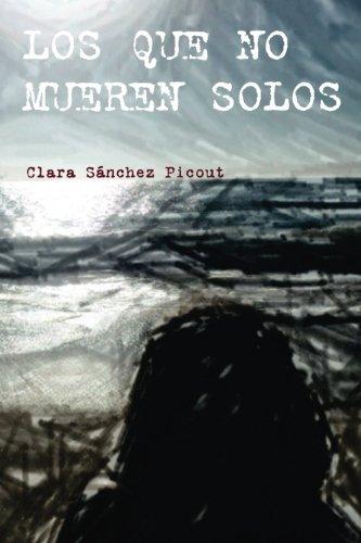 Los que no mueren solos por Clara Sánchez Picout