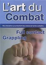 L'art du combat. Full contact / grappling de Dominique Valéra