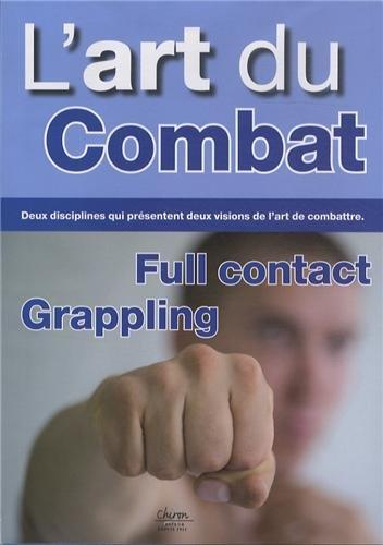 L'art du combat. Full contact / grappling
