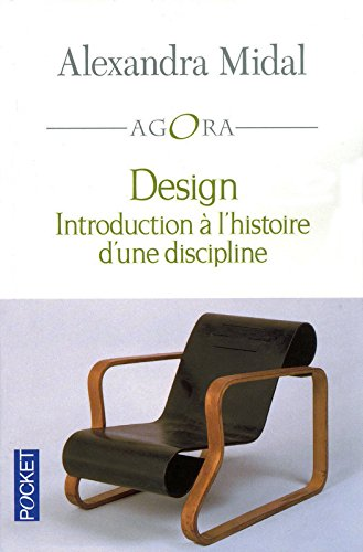 Design : Introduction à l'histoire d'une discipline par Alexandra Midal