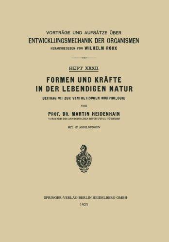 Formen und Kräfte in der Lebendigen Natur (Vorträge und Aufsätze über Entwicklungsmechanik der Organismen, Band 32)