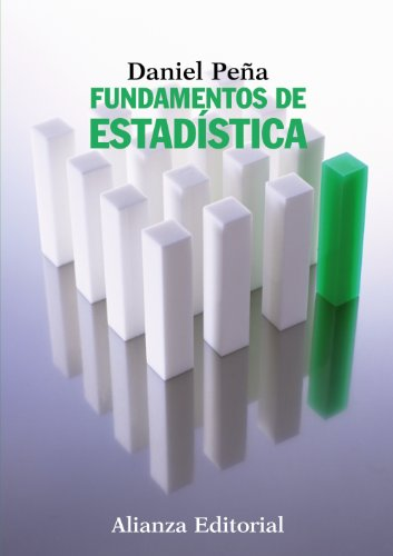 Fundamentos de Estadística (El Libro Universitario - Manuales) por Daniel Peña