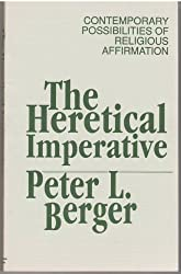 The Heretical Imperative: Contemporary Possibilities of Religious Affirmation