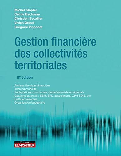 Gestion financière des collectivités territoriales: Analyse fiscale et financière - Intercommunalité - Péréquation communale, départementale et régional