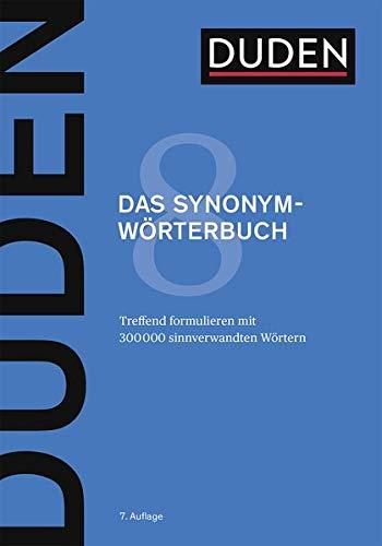 Duden - Das Synonymwörterbuch: Treffend formulieren mit 300000 sinnverwandten Wörtern (Duden - Deutsche Sprache in 12 Bänden)