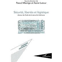 Sécurité, libertés et légistique : Autour du Code de la sécurité intérieure