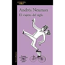 El viajero del siglo (Premio Alfaguara de novela 2009) (HISPANICA)