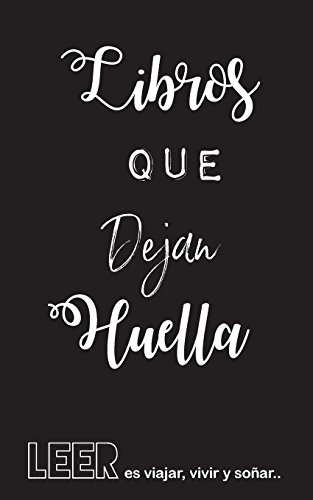 Libreta: Libros Que Dejan Huella por L Rodriguez