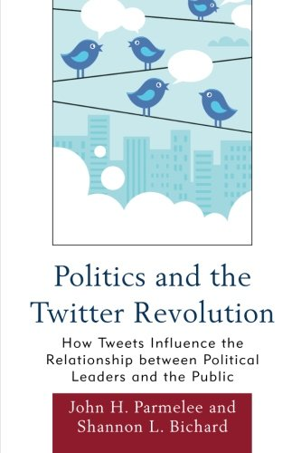 politics-and-the-twitter-revolution-how-tweets-influence-the-relationship-between-political-leaders-