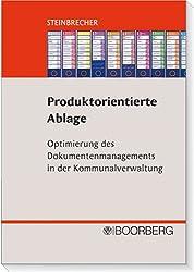 Produktorientierte Ablage: Optimierung des Dokumentenmanagements in der Kommunalverwaltung