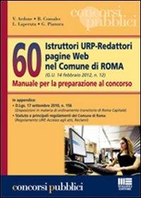 60 Istruttori URP-Redattori pagine Web nel Comune di Roma. Manuale per la preparazione al concorso