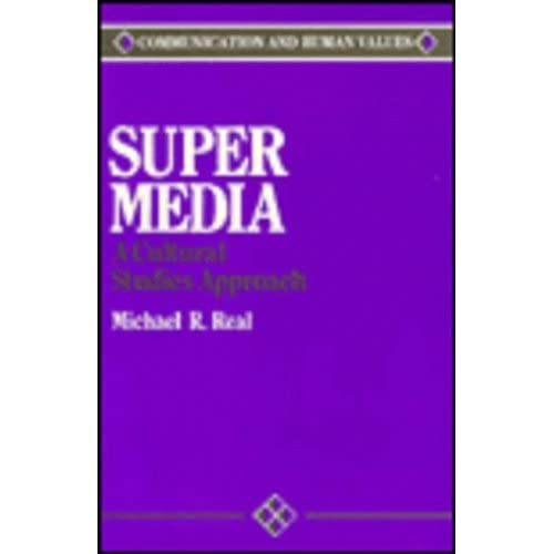Super Media: A Cultural Studies Approach (Communication and Human Values) by Michael Real (1989-05-01)
